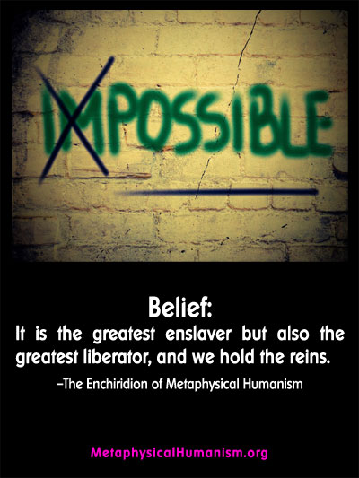 MH Quotes Belief Enslaver or Liberator